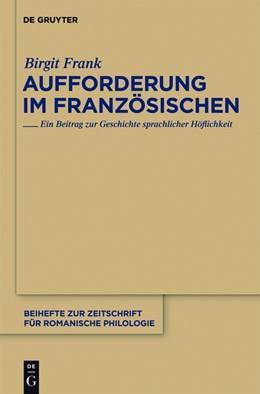 Abbildung von Frank | Aufforderung im Französischen | 1. Auflage | 2011 | Ein Beitrag zur Geschichte spr...