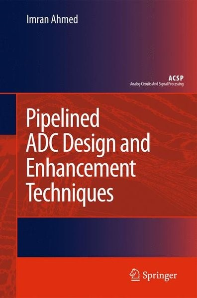 Abbildung von Pipelined ADC Design and Enhancement Techniques | 2010 | 2010