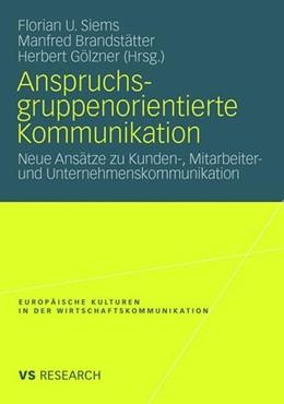 Abbildung von Siems / Brandstätter / Gölzner | Anspruchsgruppenorientierte Kommunikation | 2008 | 2009