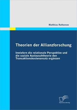 Abbildung von Rathenow | Theorien der Allianzforschung: Inwiefern die relationale Perspektive und die soziale Austauschtheorie den Transaktionskostenansatz ergänzen | 2011