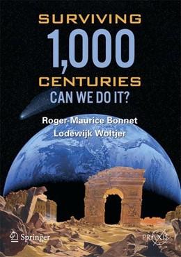 Abbildung von Bonnet / Woltjer | Surviving 1000 Centuries | 2008 | 2010 | Can We Do It?