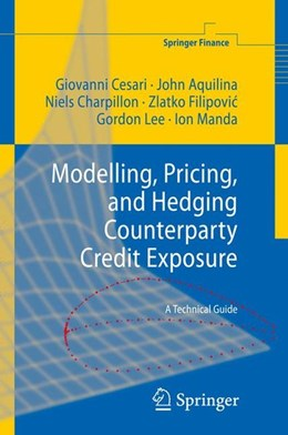 Abbildung von Aquilina / Cesari / Charpillon | Modelling, Pricing, and Hedging Counterparty Credit Exposure | 2010 | 2009