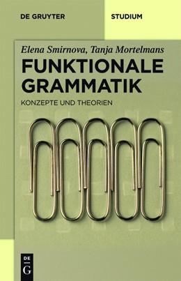 Abbildung von Smirnova / Mortelmans | Funktionale Grammatik | 1. Auflage | 2010 | Konzepte und Theorien