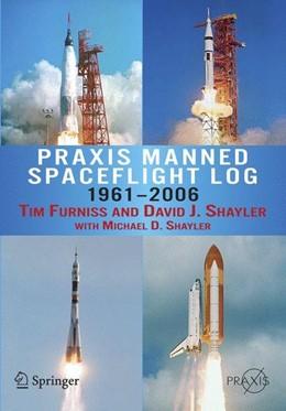 Abbildung von Furniss / David / Shayler | Praxis Manned Spaceflight Log 1961-2006 | 2007 | 2007