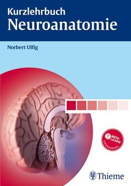 Abbildung von Ulfig | Kurzlehrbuch Neuroanatomie | 1. Auflage | 2008