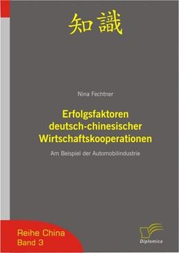 Abbildung von Fechtner | Erfolgsfaktoren deutsch-chinesischer Wirtschaftskooperationen | 2006 | Am Beispiel der Automobilindus...