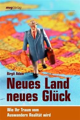 Abbildung von Adam   Neues Land, neues Glück   2013   Wie Ihr Traum vom Auswandern R...
