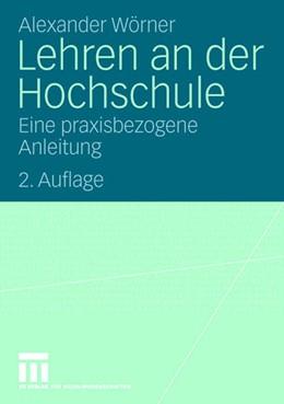 Abbildung von Wörner   Lehren an der Hochschule   2. Aufl. 2008   2009   Eine praxisbezogene Anleitung