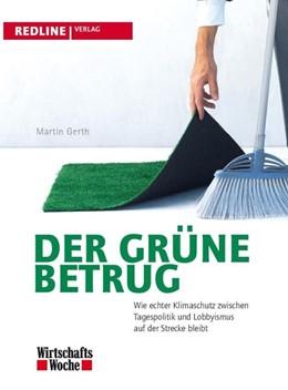 Abbildung von Gerth | Der grüne Betrug | 2009 | Wie echter Klimaschutz zwische...