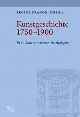 Abbildung von Prange | Kunstgeschichte 1750-1900 | 2007 | Eine kommentierte Anthologie