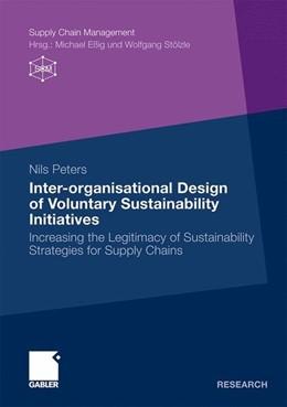 Abbildung von Peters | Inter-organisational Design of Voluntary Sustainability Initiatives | 2010 | 2010 | Increasing the Legitimacy of S...
