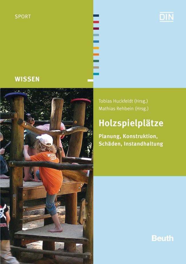 Holzspielplätze | / Huckfeldt / Rehbein, 2012 | Buch (Cover)