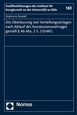 Abbildung von Braedel | Die Überlassung von Verteilungsanlagen nach Ablauf des Konzessionsvertrages gemäß § 46 Abs. 2 S. 2 EnWG | 1. Auflage 2011 | 2011 | 165