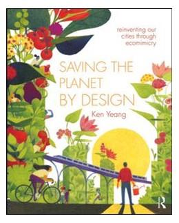 Abbildung von Yeang | Saving The Planet By Design | 2019 | Reinventing Our World Through ...