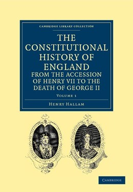 Abbildung von Hallam   The Constitutional History of England from the Accession of Henry VII to the Death of George II   2011
