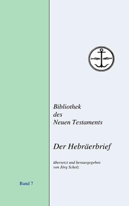 Abbildung von Scholz | Der Hebräerbrief | 3. Auflage | 2011 | 3. Auflage