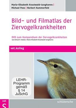 Abbildung von Krautwald-Junghanns / Pees / Kummerfeld   Bild- und Filmatlas der Ziervogelkrankheiten   2011