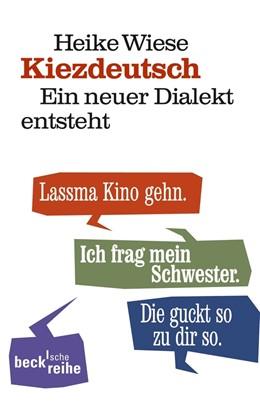 Abbildung von Wiese, Heike | Kiezdeutsch | 2., durchgesehene Auflage | 2012 | Ein neuer Dialekt entsteht | 6034