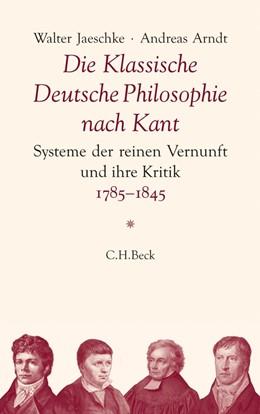 Abbildung von Jaeschke, Walter / Arndt, Andreas | Die Klassische Deutsche Philosophie nach Kant | 2012 | Systeme der reinen Vernunft un...