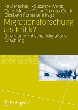 Abbildung von Mecheril / Arens / Melter / Thomas-Olalde / Romaner | Migrationsforschung als Kritik? | 2013 | 2013 | Spielräume kritischer Migratio...
