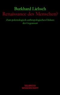 Renaissance des Menschen? | Liebsch, 2010 | Buch (Cover)