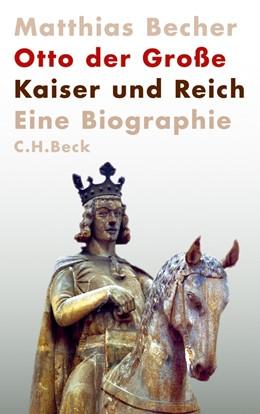 Abbildung von Becher, Matthias | Otto der Große | 2012 | Kaiser und Reich