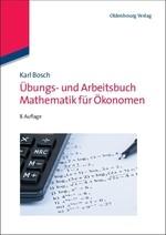 Übungs- und Arbeitsbuch Mathematik für Ökonomen | Bosch | 8., völlig überarb. Aufl., 2011 | Buch (Cover)