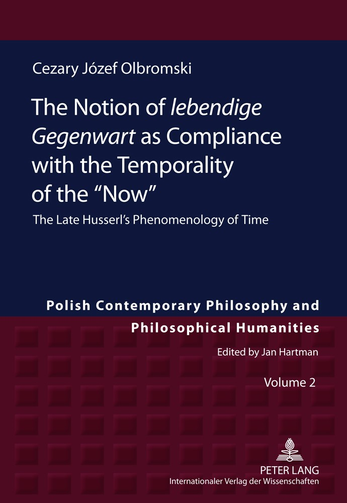 The Notion of lebendige Gegenwart as Compliance with the Temporality of the «Now» | Olbromski, 2011 | Buch (Cover)