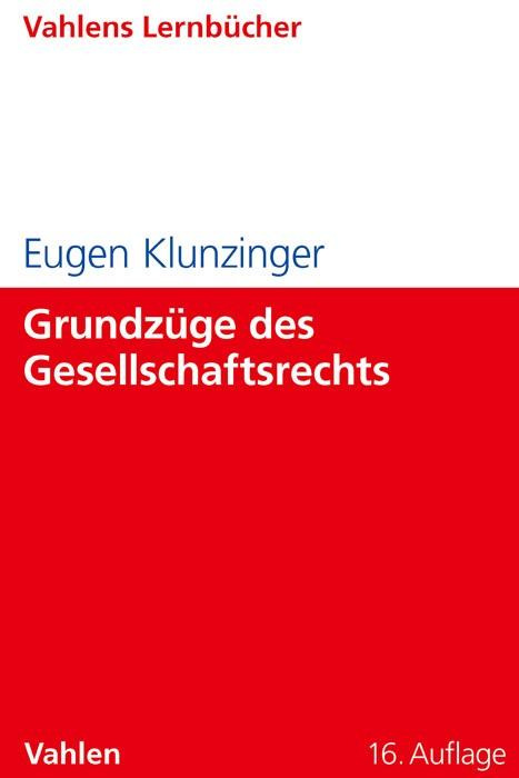 Grundzüge des Gesellschaftsrechts | Klunzinger | 16., überarbeitete und erweiterte Auflage, 2012 | Buch (Cover)