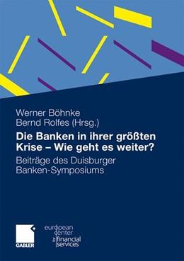 Abbildung von Böhnke / Rolfes   Die Banken in ihrer größten Krise - Wie geht es weiter?   1. Auflage 2012   2011   Beiträge des Duisburger Banken...