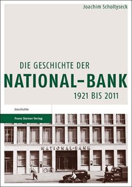Abbildung von Scholtyseck | Die Geschichte der National-Bank 1921 bis 2011 | 2., unveränd. Aufl. 2011 | 2011