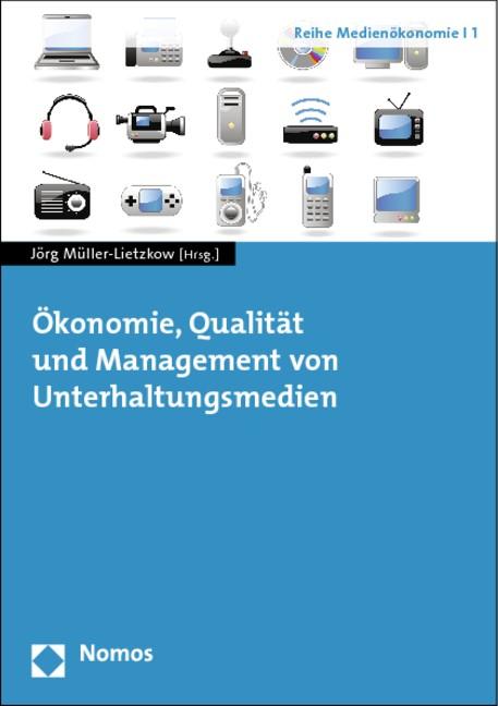 Ökonomie, Qualität und Management von Unterhaltungsmedien | Müller-Lietzkow, 2012 | Buch (Cover)