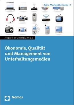 Abbildung von Müller-Lietzkow | Ökonomie, Qualität und Management von Unterhaltungsmedien | 2012 | 1