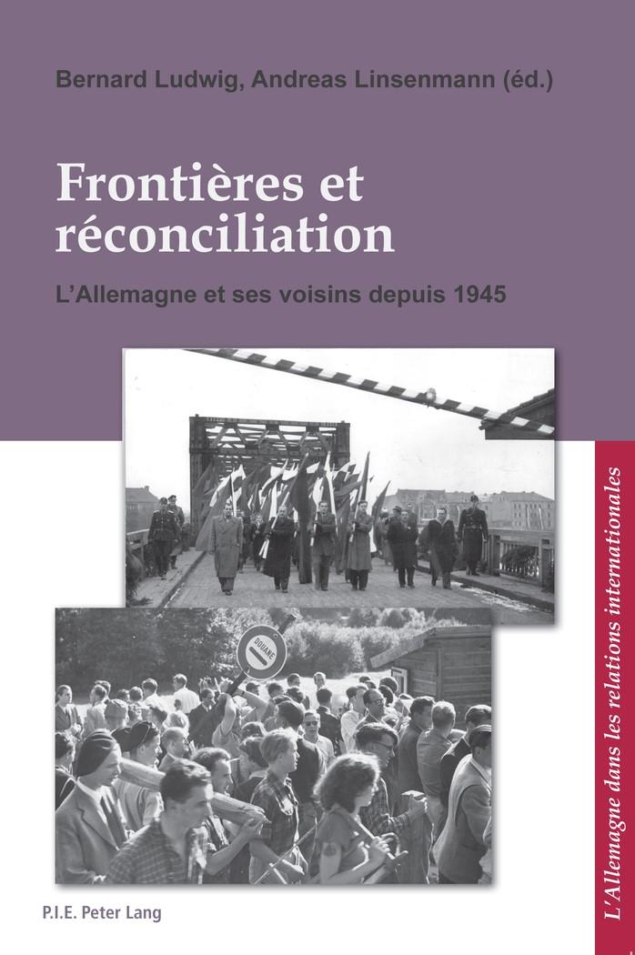 Frontières et réconciliation / Grenzen und Aussöhnung | Linsenmann / Ludwig, 2011 | Buch (Cover)