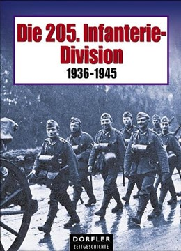 Abbildung von Die 205. Infanterie-Division   2006   Bildbericht vom Weg und Schick...