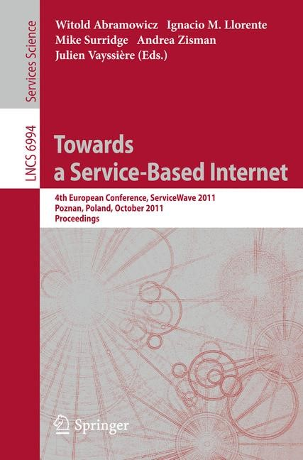 Towards a Service-Based Internet | Abramowicz / Llorente / Surridge / Zisman / Vayssière, 2011 | Buch (Cover)