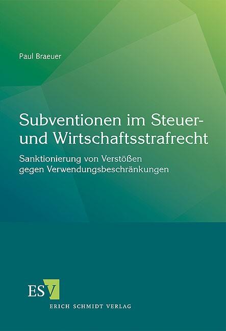 Subventionen im Steuer- und Wirtschaftsstrafrecht | Braeuer | 1. Auflage 2011, 2011 | Buch (Cover)