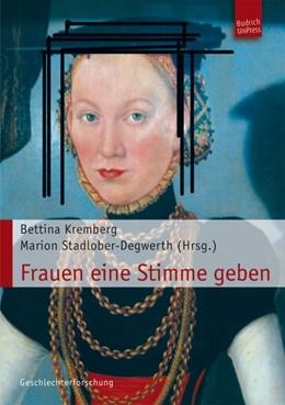 Abbildung von Kremberg / Stadlober-Degwerth | Frauen eine Stimme geben | 2011