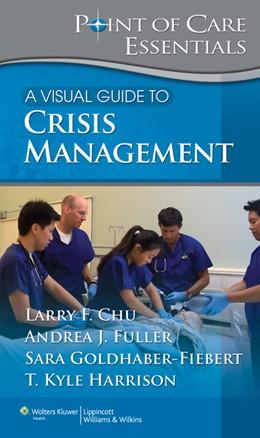 Abbildung von Chu / Fuller / Goldhaber-Fibert | A Visual Guide to Crisis Management | 2011