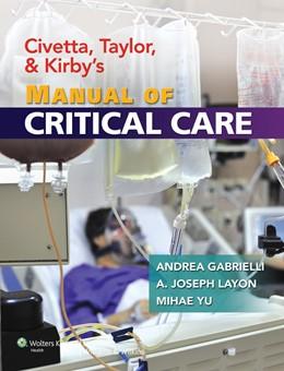 Abbildung von Gabrielli / Layon / Yu | Civetta, Taylor, and Kirby's Manual of Critical Care | 2011