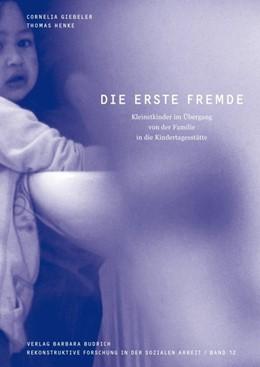 Abbildung von Giebeler / Henke | Die erste Fremde | 2011 | Kleinstkinder im Übergang von ... | 12