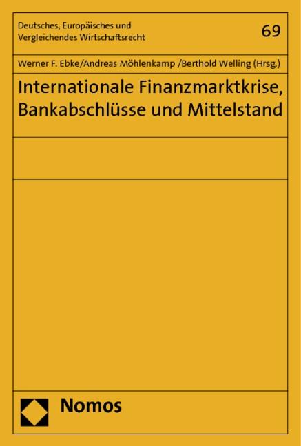 Internationale Finanzmarktkrise, Bankabschlüsse und Mittelstand | Ebke / Möhlenkamp / Welling | 1. Auflage 2012, 2019 | Buch (Cover)