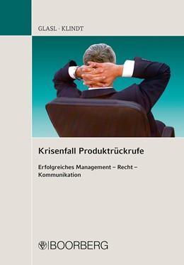 Abbildung von Glasl / Klindt | Krisenfall Produktrückrufe | 2012 | Erfolgreiches Management – Rec...