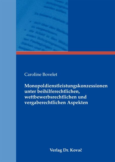 Monopoldienstleistungskonzessionen unter beihilferechtlichen, wettbewerbsrechtlichen und vergaberechtlichen Aspekten | Bovelet, 2011 | Buch (Cover)