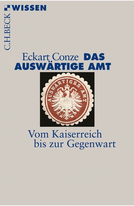 Cover: Eckart Conze, Das Auswärtige Amt