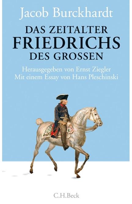 Cover: Bernd Klesmann|Jacob Burckhardt|Philipp Müller, Das Zeitalter Friedrichs des Großen