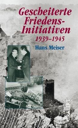 Abbildung von Meiser   Gescheiterte Friedensinitiativen   2004   1939-1945