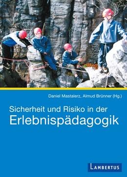 Abbildung von Mastalerz / Brünner   Sicherheit und Risiko in der Erlebnispädagogik   2013