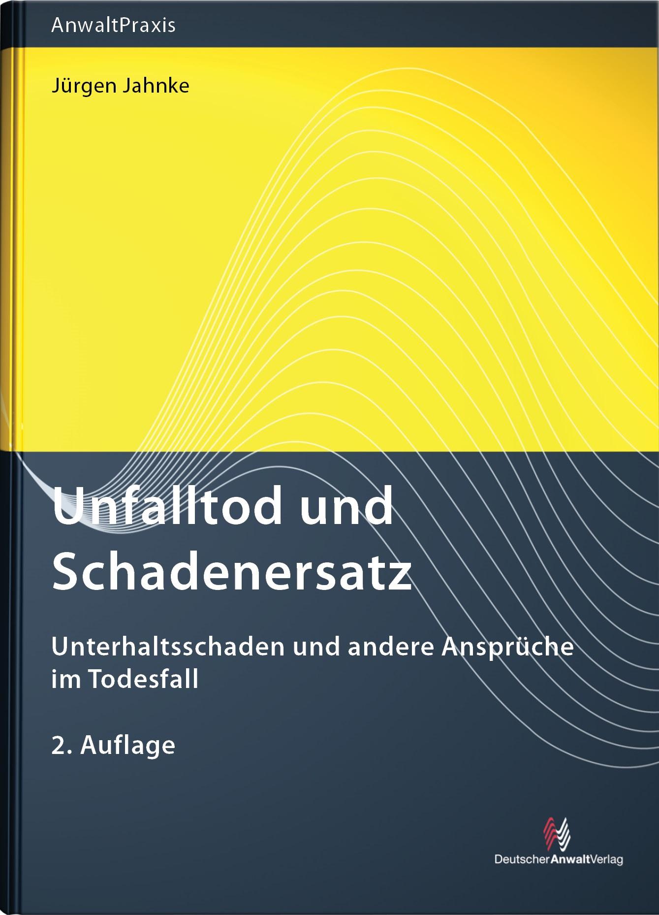 Unfalltod und Schadensersatz | Jahnke | 2. Auflage, 2012 | Buch (Cover)