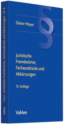 Abbildung von Meyer   Juristische Fremdwörter, Fachausdrücke und Abkürzungen   13. Auflage   2012   beck-shop.de